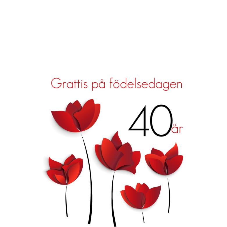 grattis på födelsedagen 40 år 40 år Röda blommor grattis på födelsedagen 40 år