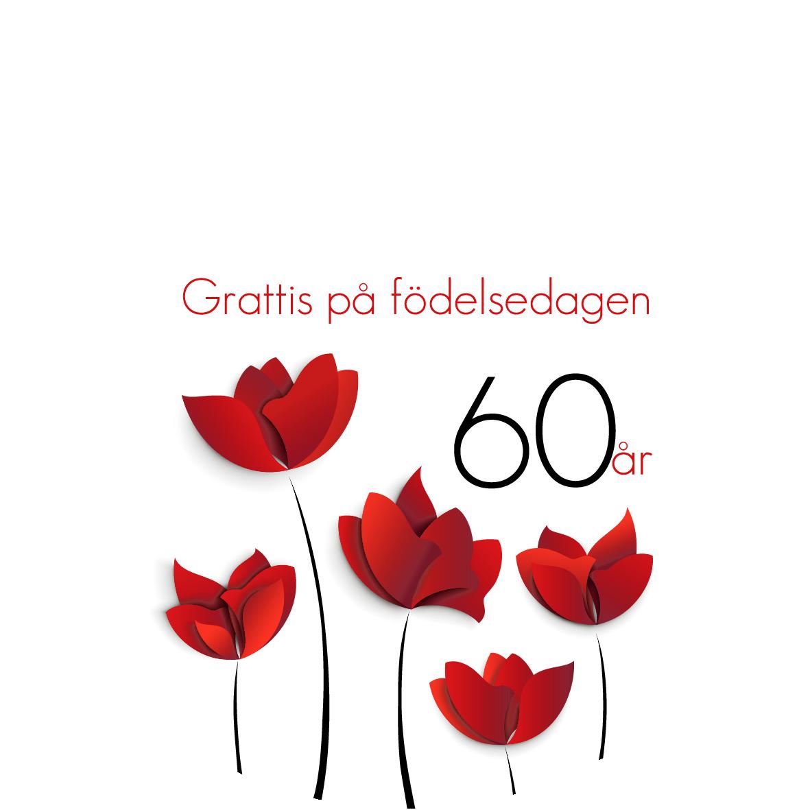 grattis på 60 årsdagen 60 år Röda blommor grattis på 60 årsdagen